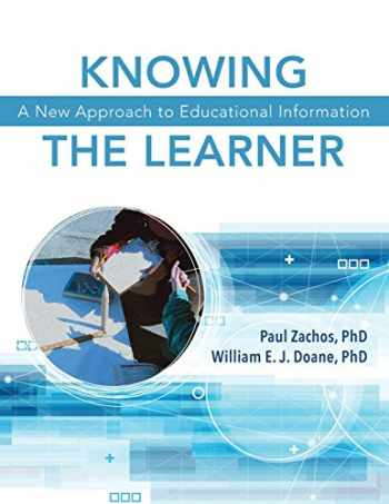 9781605713649-1605713643-Knowing the Learner: A New Approach to Educational Information