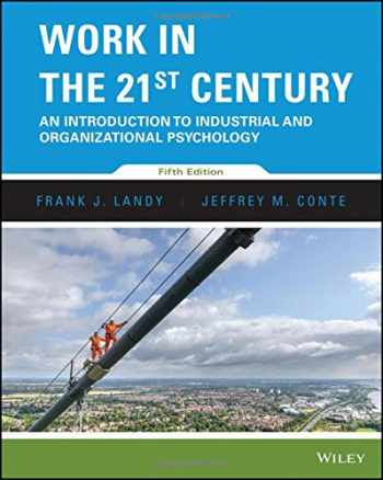 9781118976272-1118976274-Work in the 21st Century: An Introduction to Industrial and Organizational Psychology