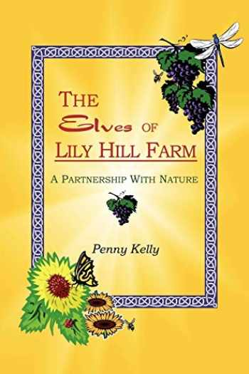 9780963293411-0963293419-The Elves of Lily Hill Farm