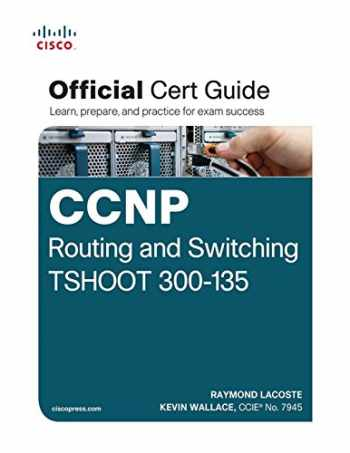 9781587205613-1587205610-CCNP Routing and Switching TSHOOT 300-135 Official Cert Guide