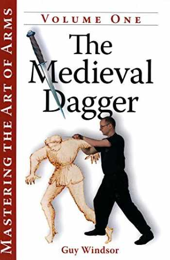 9781937439033-1937439038-The Medieval Dagger (Mastering the Art of Arms)
