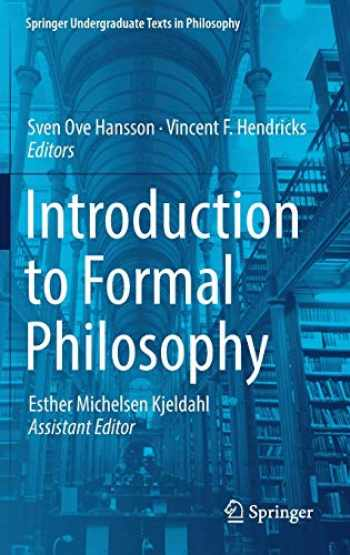 9783319774336-3319774336-Introduction to Formal Philosophy (Springer Undergraduate Texts in Philosophy)