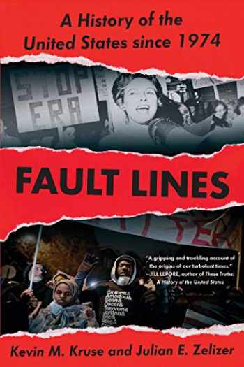 9780393357707-0393357708-Fault Lines: A History of the United States Since 1974