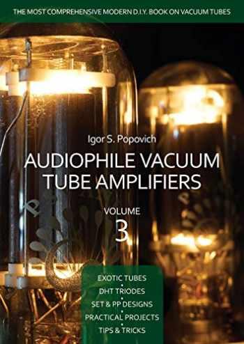 9780980622348-0980622344-Audiophile Vacuum Tube Amplifiers Volume 3