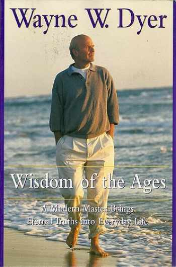 9780060953270-0060953276-Wisdom of the Ages: A Modern Master Brings Eternal Truths into Everyday Life