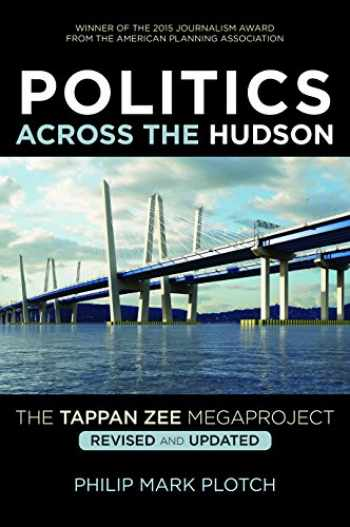 9780813572505-0813572509-Politics Across the Hudson: The Tappan Zee Megaproject (Rivergate Regionals Collection)