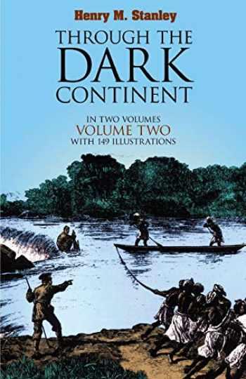 9780486256689-0486256685-Through the Dark Continent: Volume 2