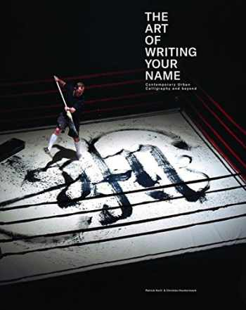 9783939566502-3939566500-The Art of Writing Your Name: Urban Calligraphy and Beyond