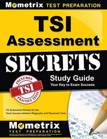 9781630945312-1630945315-TSI Assessment Secrets Study Guide: TSI Assessment Review for the Texas Success Initiative Diagnostic and Placement Tests