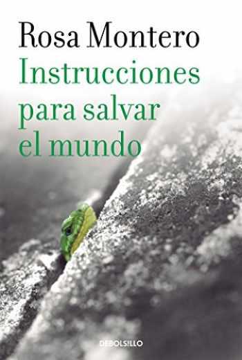 9788490629246-8490629242-Instrucciones para salvar el mundo / Instructions to Save the World (Best Seller) (Spanish Edition)
