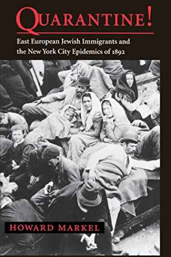 9780801861802-0801861802-Quarantine!: East European Jewish Immigrants and the New York City Epidemics of 1892