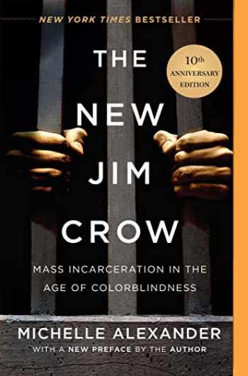 9781620971932-1620971933-The New Jim Crow (Mass Incarceration in the Age of Colorblindness - 10th Anniversary Edition)