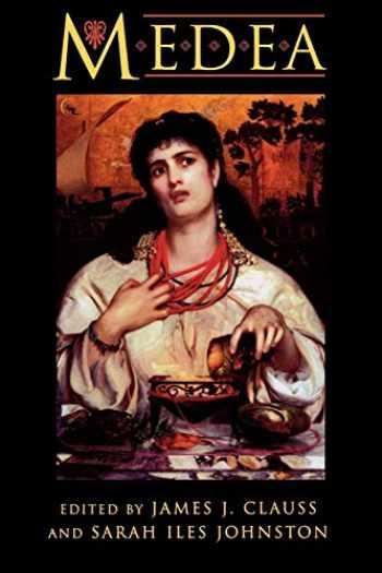 9780691043760-0691043760-Medea: Essays on Medea in Myth, Literature, Philosophy, and Art