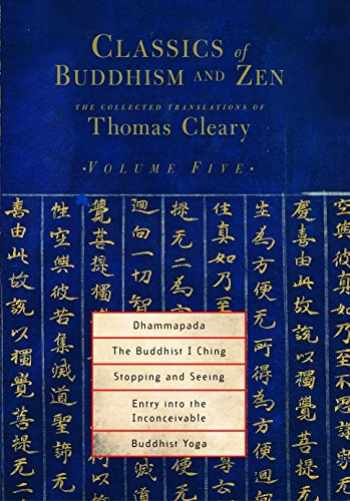 9781590302224-1590302222-Classics of Buddhism and Zen, Volume Five: The Collected Translations of Thomas Cleary