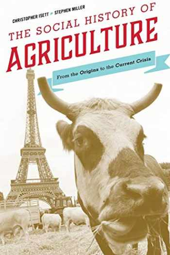 9781442209671-1442209674-The Social History of Agriculture: From the Origins to the Current Crisis