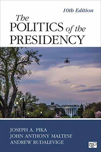 9781544389967-1544389965-The Politics of the Presidency