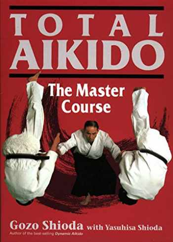 9781568364711-1568364717-Total Aikido: The Master Course
