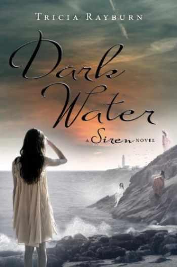 9781606840764-1606840762-Dark Water: A Siren Novel
