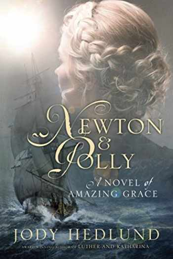 9781601427649-1601427646-Newton and Polly: A Novel of Amazing Grace