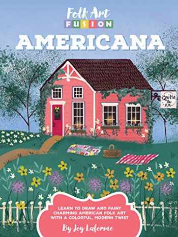 9781633224636-1633224635-Folk Art Fusion: Americana: Learn to draw and paint charming American folk art with a colorful, modern twist