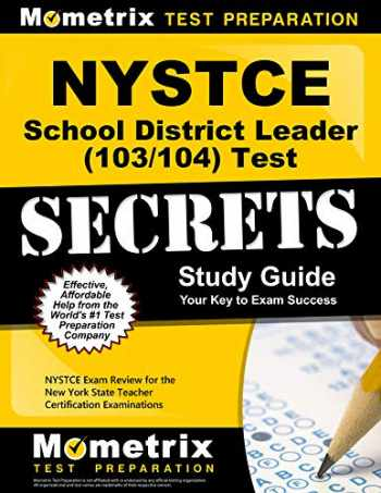 9781627338769-1627338764-NYSTCE School District Leader (103/104) Test Secrets Study Guide: NYSTCE Exam Review for the New York State Teacher Certification Examinations (Secrets (Mometrix))
