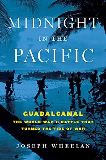 9780306824593-0306824590-Midnight in the Pacific: Guadalcanal -- The World War II Battle That Turned the Tide of War