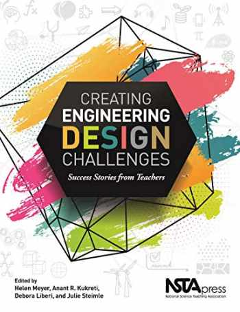 9781681406985-1681406985-Creating Engineering Design Challenges: Success Stories From Teachers - PB451X