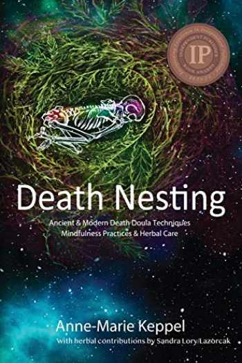 9780578227658-0578227657-Death Nesting: Ancient & Modern Death Doula Techniques, Mindfulness Practices and Herbal Care