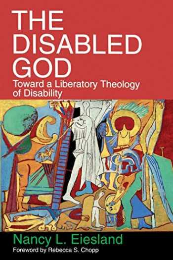 9780687108015-0687108012-The Disabled God: Toward a Liberatory Theology of Disability