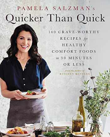 9780738285672-0738285676-Pamela Salzman's Quicker Than Quick: 140 Crave-Worthy Recipes for Healthy Comfort Foods in 30 Minutes or Less