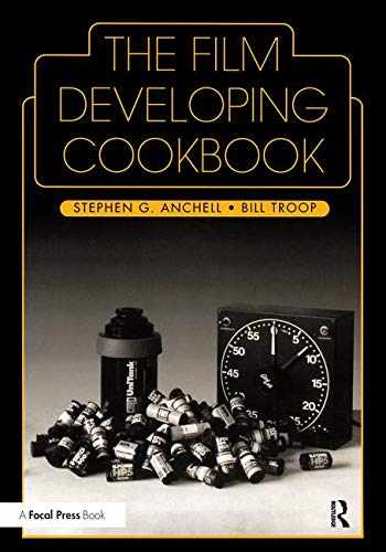 9780240802770-0240802772-The Film Developing Cookbook (Darkroom Cookbook, Vol. 2)