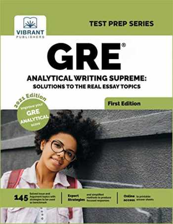 9781949395990-1949395995-GRE Analytical Writing Supreme: Solutions to the Real Essay Topics: Solutions to Real Essay Topics (Test Prep)