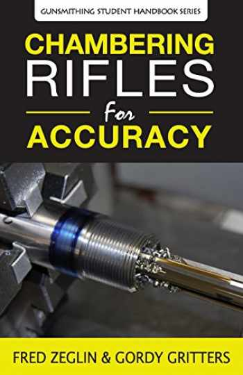9780983159858-0983159858-Chambering Rifles for Accuracy (3) (Gunsmithing Student Handbook)