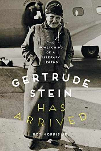 9781421431536-142143153X-Gertrude Stein Has Arrived: The Homecoming of a Literary Legend