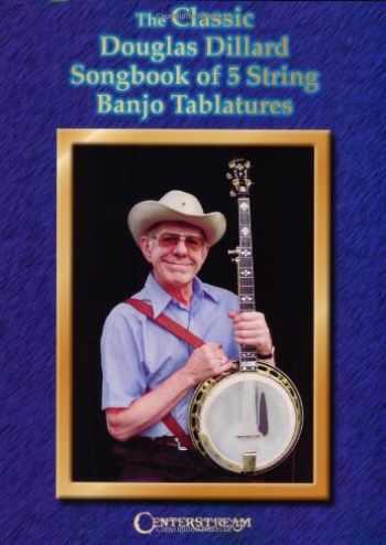 9781574241068-1574241060-The Classic Douglas Dillard Songbook of 5-String Banjo Tablatures