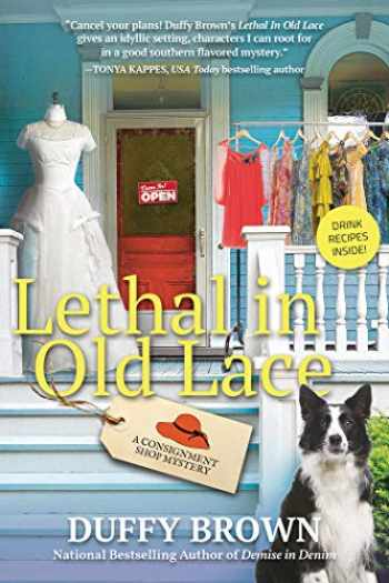 9781683315353-1683315359-Lethal in Old Lace (A Consignment Shop Mystery)