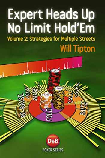 9781909457034-1909457035-Expert Heads Up No Limit Hold'em Play: Strategies For Multiple Streets (Volume 2)