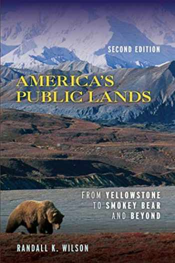 9781538126394-1538126397-America's Public Lands: From Yellowstone to Smokey Bear and Beyond