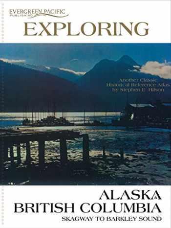 9780945265597-094526559X-Evergreen Pacific Exploring Alaska and British Columbia