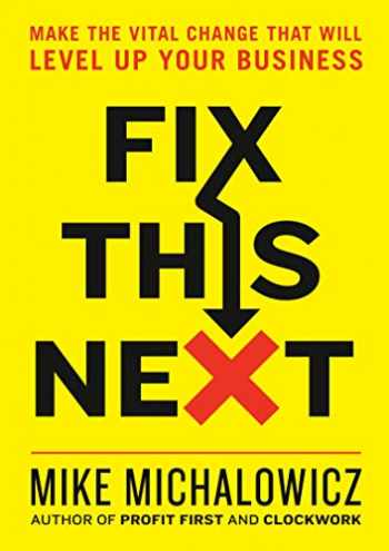 9780593084410-0593084411-Fix This Next: Make the Vital Change That Will Level Up Your Business