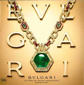 9788857208305-8857208303-Bulgari: 125 Years of Italian Magnificence: Grand Palais