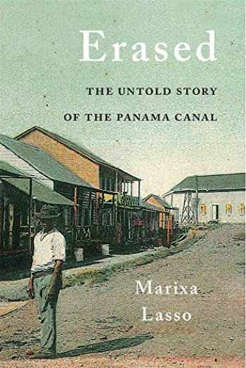 9780674984448-0674984447-Erased: The Untold Story of the Panama Canal
