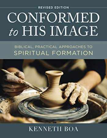 9780310109822-0310109825-Conformed to His Image, Revised Edition: Biblical, Practical Approaches to Spiritual Formation