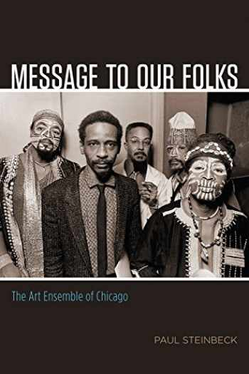 9780226375960-022637596X-Message to Our Folks: The Art Ensemble of Chicago