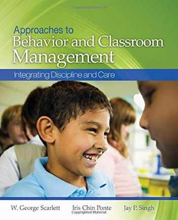 9781412937443-1412937442-Approaches to Behavior and Classroom Management: Integrating Discipline and Care