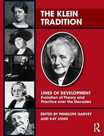 9781782205982-1782205985-The Klein Tradition (Psychology, Psychoanalysis & Psychotherapy)