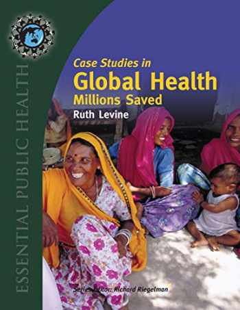 9780763746209-0763746207-Case Studies in Global Health: Millions Saved (Texts in Essential Public Health)