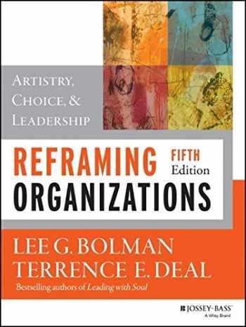 9781118573334-1118573331-Reframing Organizations: Artistry, Choice, and Leadership