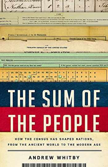 9781541619340-154161934X-The Sum of the People: How the Census Has Shaped Nations, from the Ancient World to the Modern Age