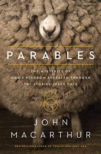 9780718082314-0718082311-Parables: The Mysteries of God's Kingdom Revealed Through the Stories Jesus Told